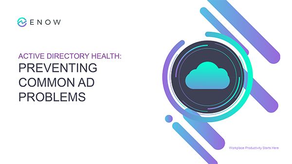 Active Directory Health: Preventing Common AD Problems